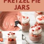 Strawberry Pretzel Pie Jars